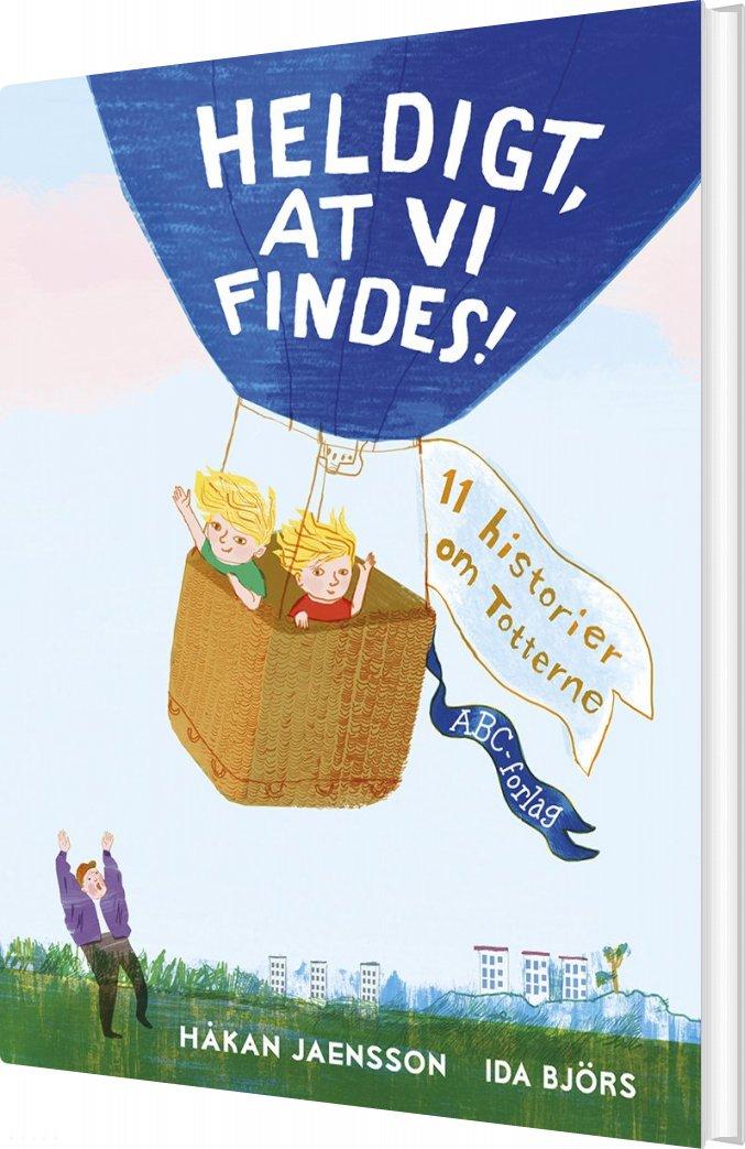 Billede af Heldigt, At Vi Findes! - Håkan Jaensson - Bog