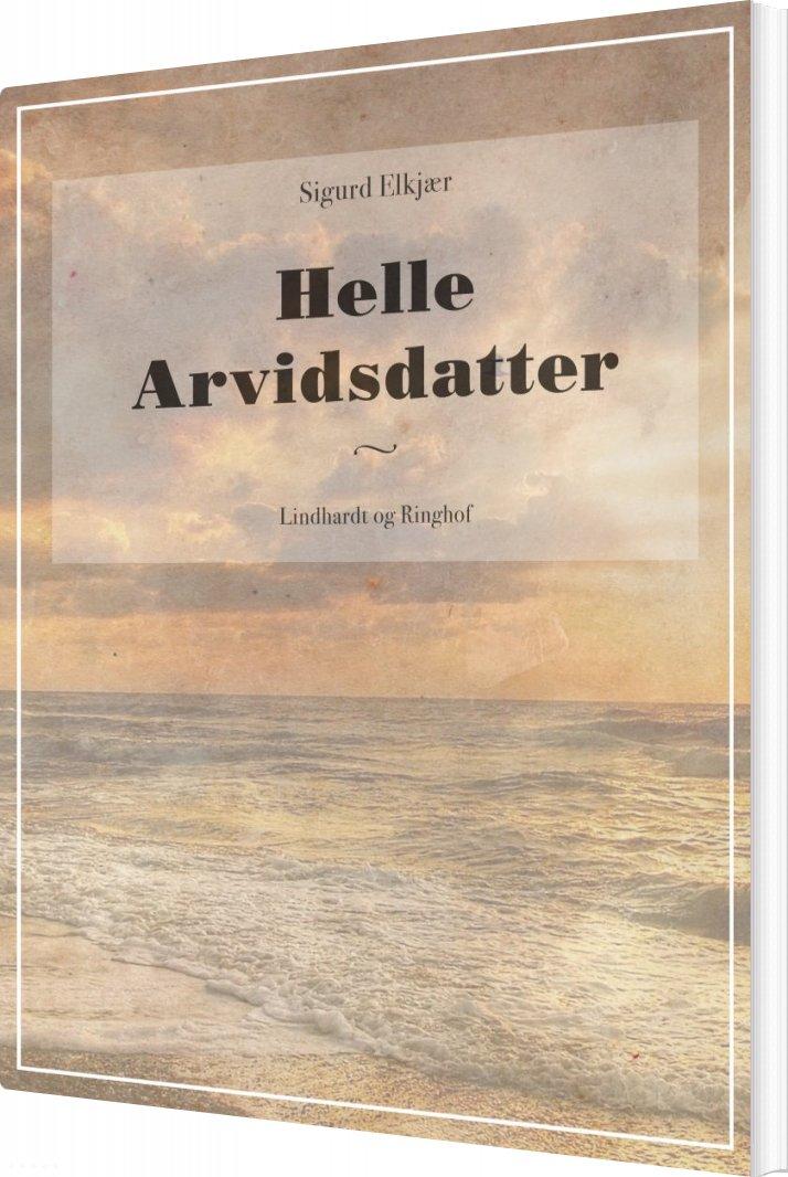 Image of   Helle Arvidsdatter - Sigurd Elkjær - Bog