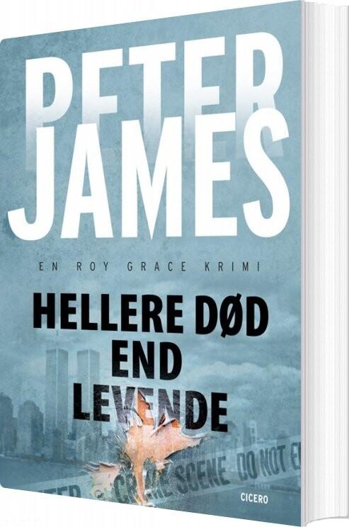 Image of   Hellere Død End Levende - Peter James - Bog