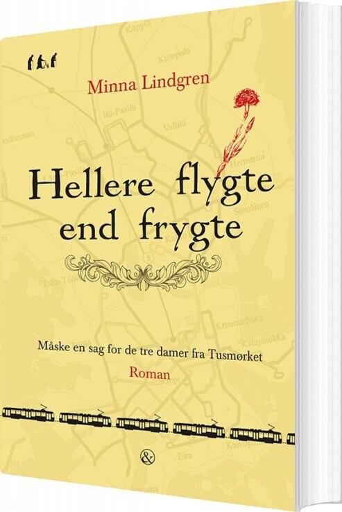 Hellere Flygte End Frygte - Minna Lindgren - Bog