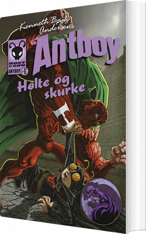 Billede af Helte Og Skurke. Antboy 6 - Kenneth Bøgh Andersen - Bog