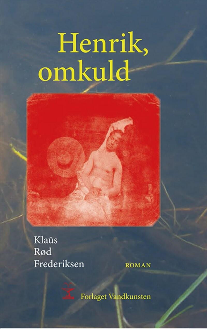 Henrik, Omkuld - Klaûs Rød Frederiksen - Bog
