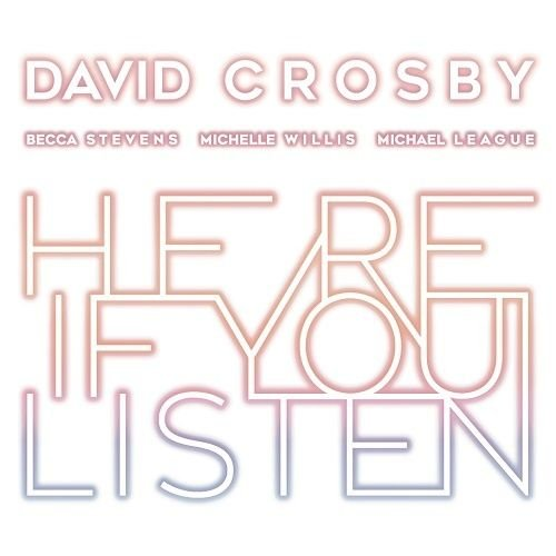 Image of   David Crosby - Here If You Listen - CD
