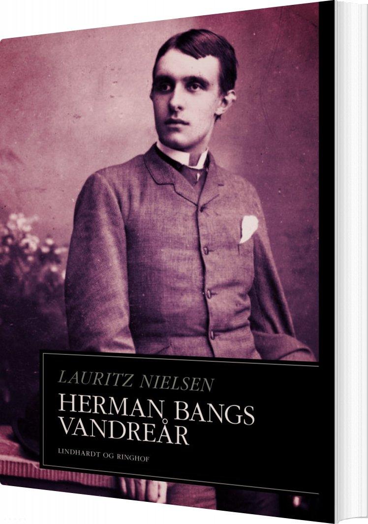 Herman Bangs Vandreår - Lauritz Nielsen - Bog