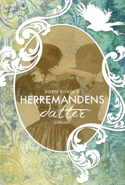 Herremandens Datter 1: Herremandens Datter - Dorte Roholte - Bog