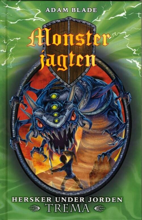 Billede af Monsterjagten 29 - Hersker Under Jorden Trema - Adam Blade - Bog