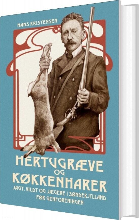 Image of   Hertugræve Og Køkkenharer - Hans Kristensen - Bog