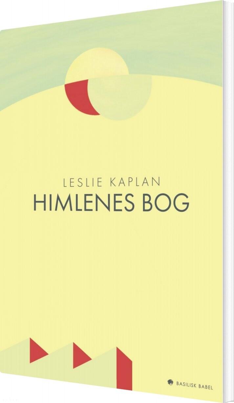 Dejlig Himlenes Bog Af Leslie Kaplan → Køb bogen billigt her FW-21