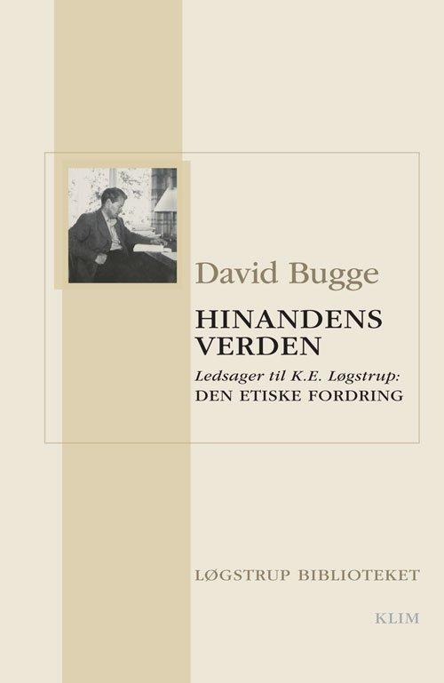 Image of   Hinandens Verden. Ledsager Til Den Etiske Fordring & Kompendium Til Den Etiske Fordring - David Bugge - Bog