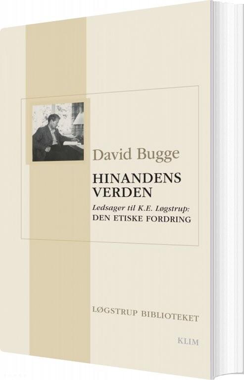 Image of   Hinandens Verden. Ledsager Til K.e. Løgstrup: Den Etiske Fordring - David Bugge - Bog