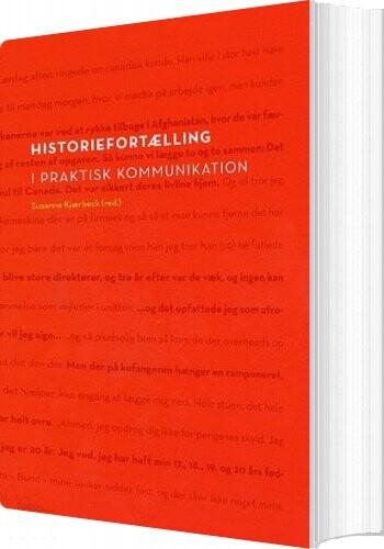 Historiefortælling I Praktisk Kommunikation - Susanne Kjærbeck - Bog