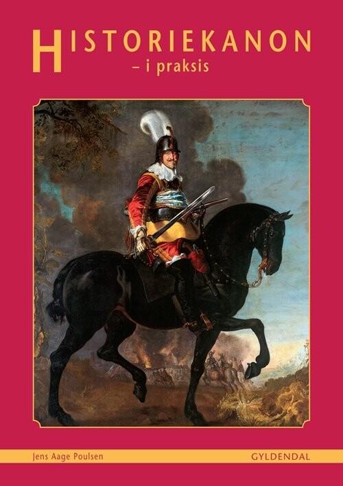 Image of   Historiekanon I Praksis - Jens Aage Poulsen - Bog