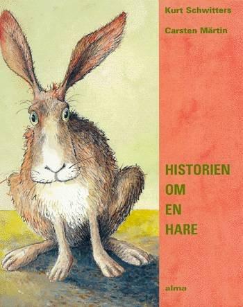 Historien Om En Hare - Kurt Schwitters - Bog