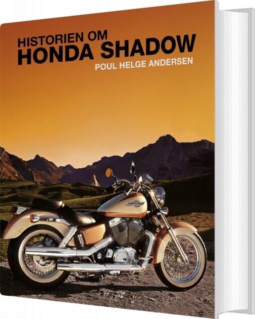 Image of   Historien Om Honda Shadow - Poul Helge Andersen - Bog