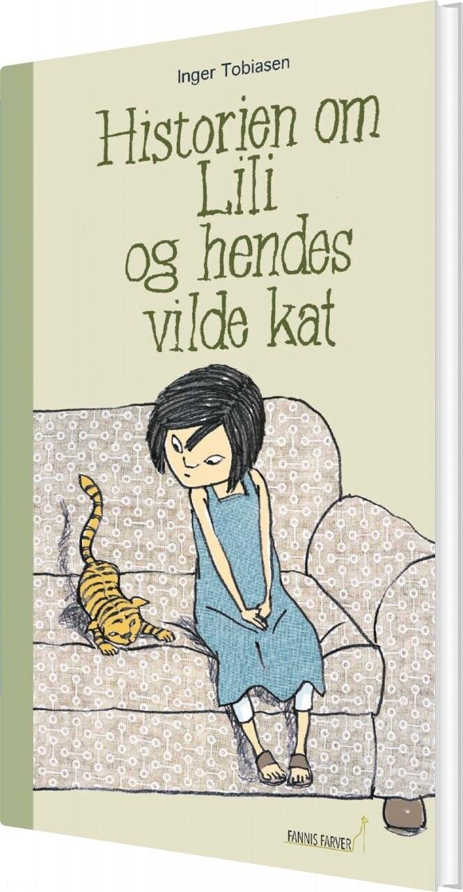 Historien Om Lili Og Hendes Vilde Kat - Inger Tobiasen - Bog