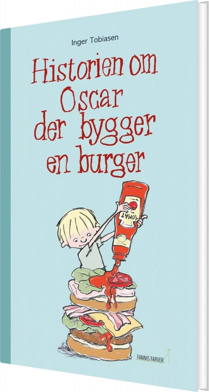 Image of   Historien Om Oscar Der Bygger En Burger - Inger Tobiasen - Bog