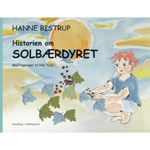 Image of   Historien Om Solbærdyret - Hanne Bistrup - Bog