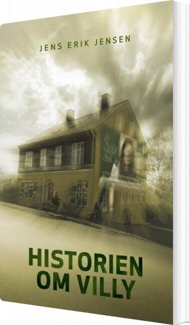Historien Om Villy - Jens Erik Jensen - Bog