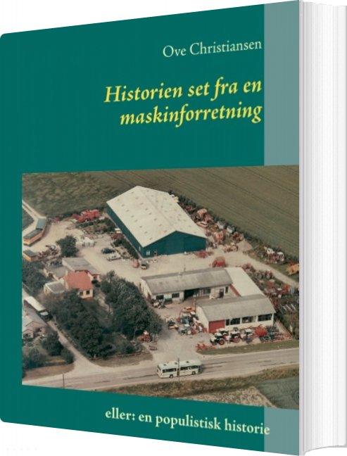 Historien Set Fra En Maskinforretning - Ove Christiansen - Bog