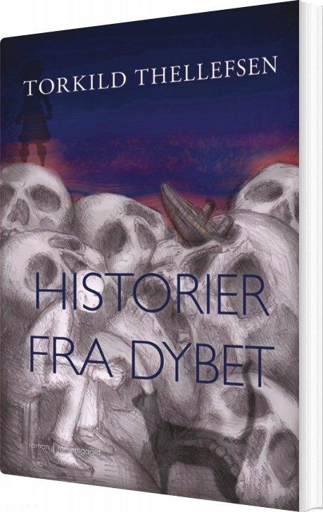 Image of   Historier Fra Dybet - Torkild Thellefsen - Bog