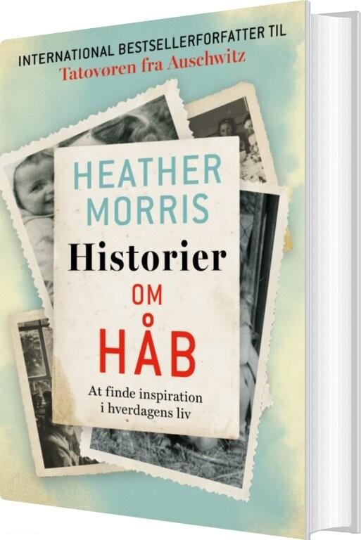 Historier Om Håb - Heather Morris - Bog