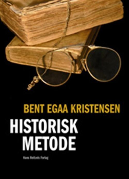 Historisk Metode - Bent Egaa Kristensen - Bog