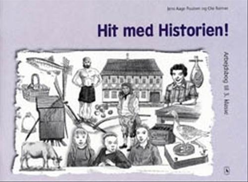 Hit Med Historien! 3. Kl. Arbejdsbog - Jens Aage Poulsen - Bog