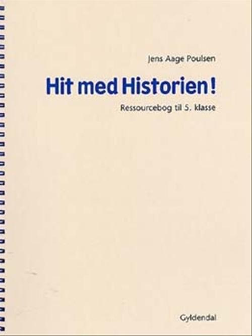 Image of   Hit Med Historien! 5. Kl. Ressourcebog - Jens Aage Poulsen - Bog