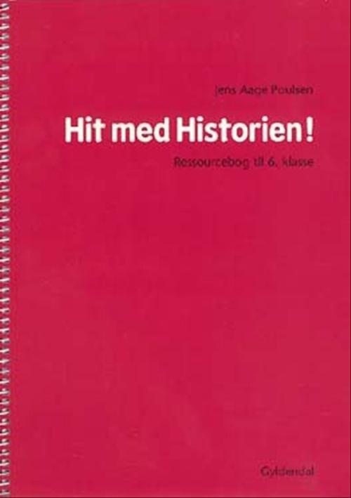 Image of   Hit Med Historien! 6. Kl. Ressourcebog - Jens Aage Poulsen - Bog