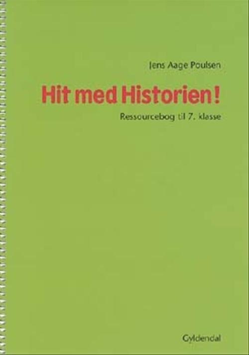 Image of   Hit Med Historien! 7. Kl. Ressourcebog - Jens Aage Poulsen - Bog