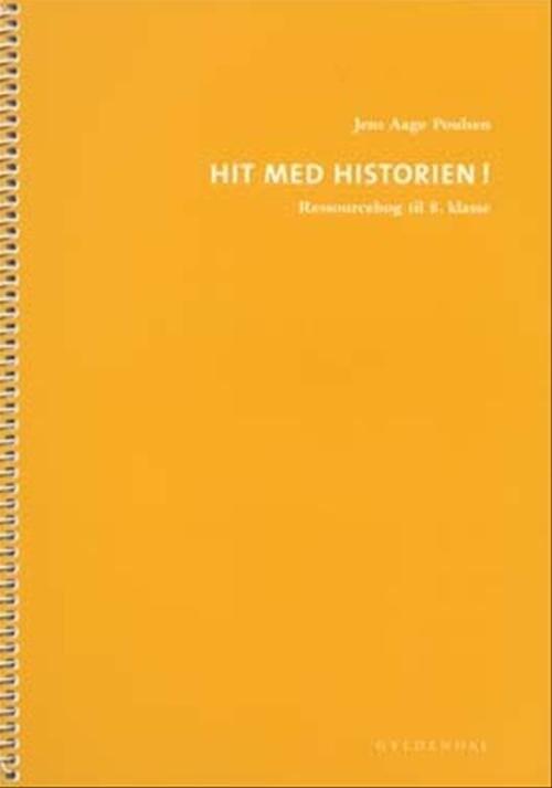 Image of   Hit Med Historien! 8. Kl. Ressourcebog - Jens Aage Poulsen - Bog