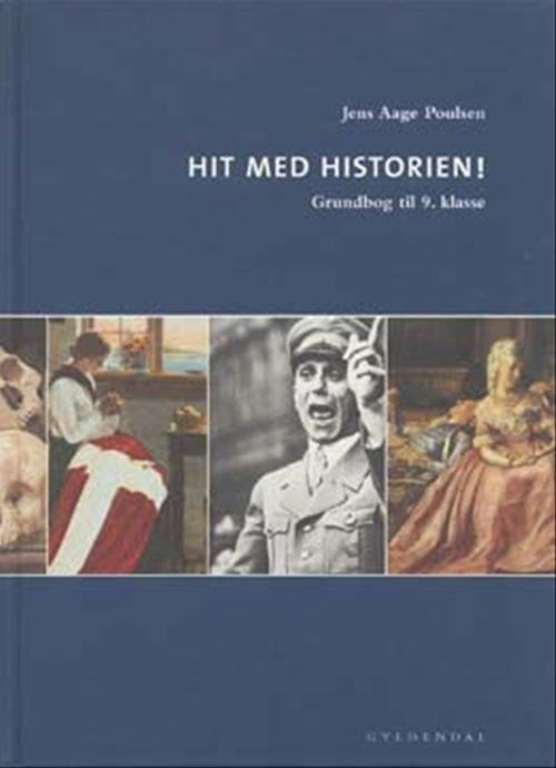 Hit Med Historien! 9. Kl. Grundbog - Jens Aage Poulsen - Bog