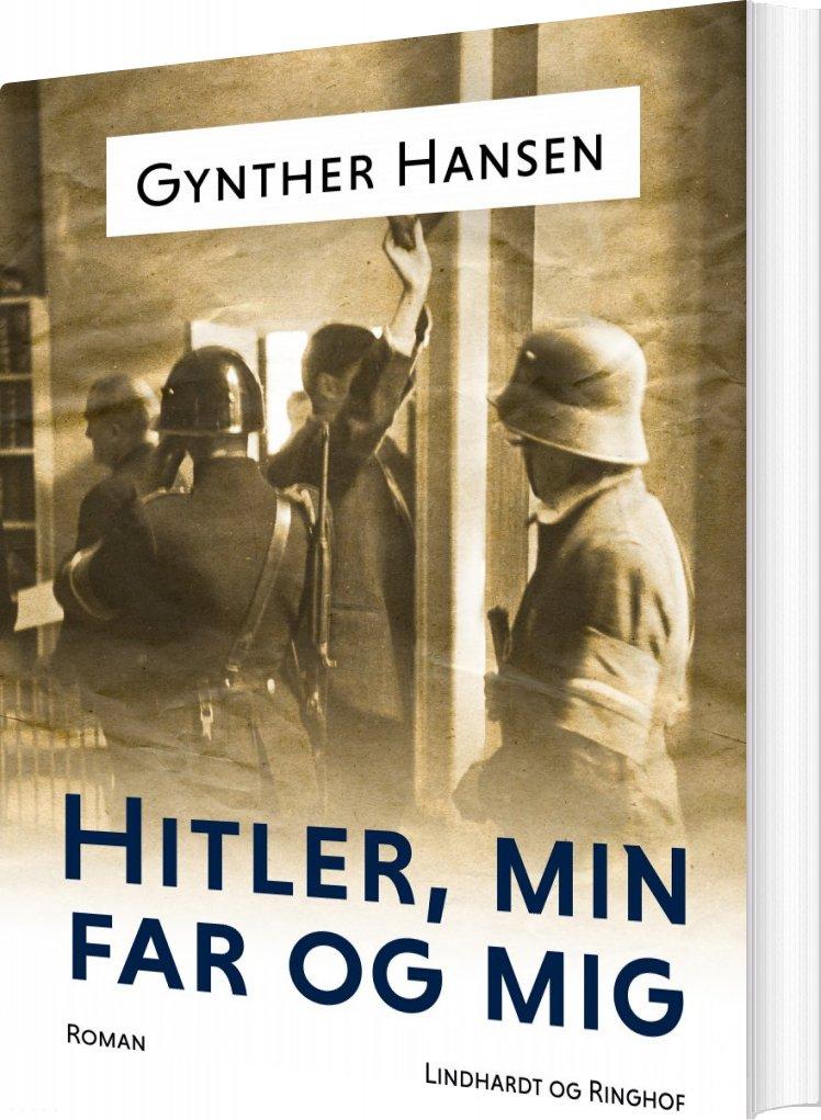 Image of   Hitler, Min Far Og Mig - Gynther Hansen - Bog