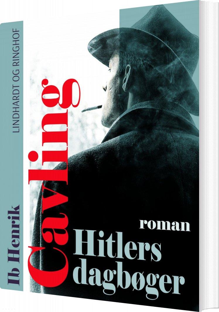 Hitlers Dagbøger: Roman - Ib Henrik Cavling - Bog