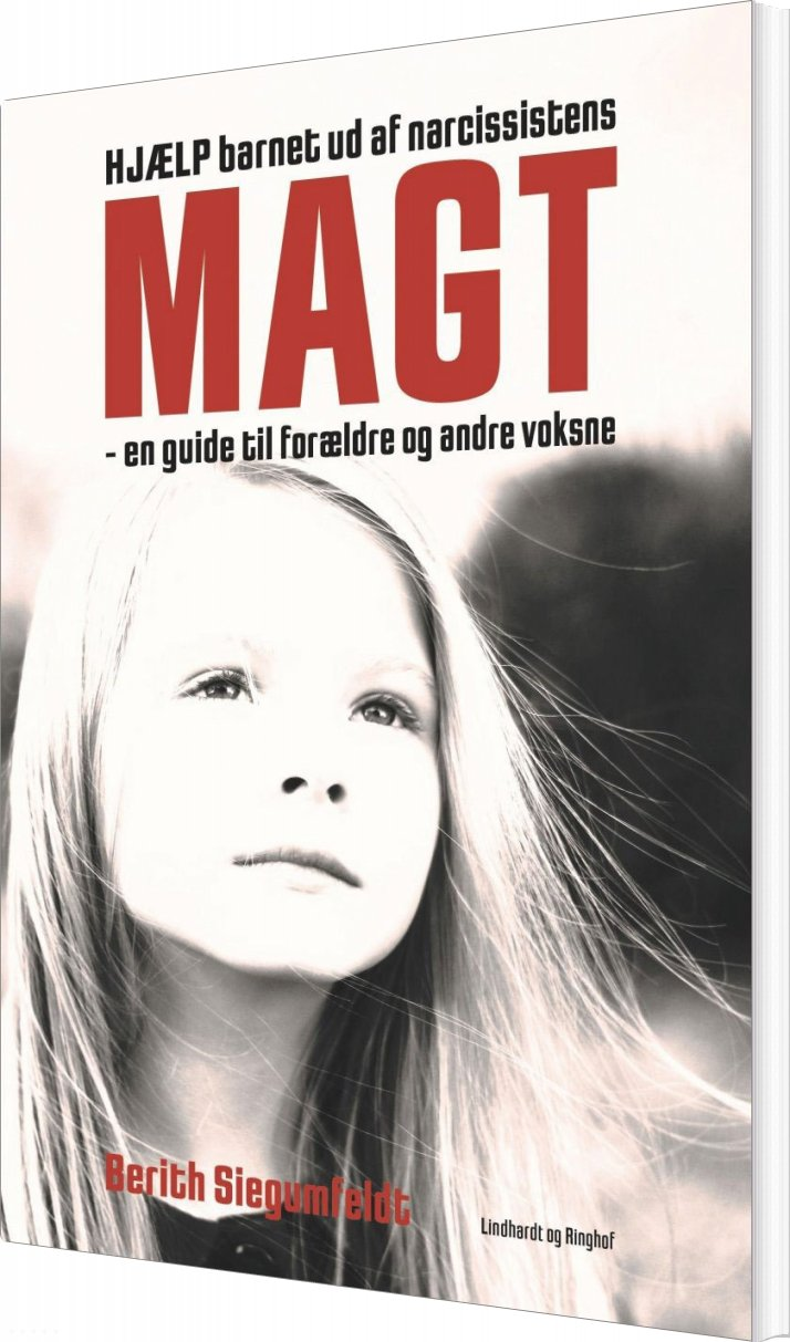 Image of   Hjælp Barnet Ud Af Narcissistens Magt - En Guide Til Forældre Og Andre Voksne - Berith Siegumfeldt - Bog