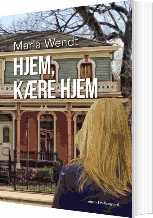 Image of   Hjem, Kære Hjem - Maria Wendt Holgersen - Bog