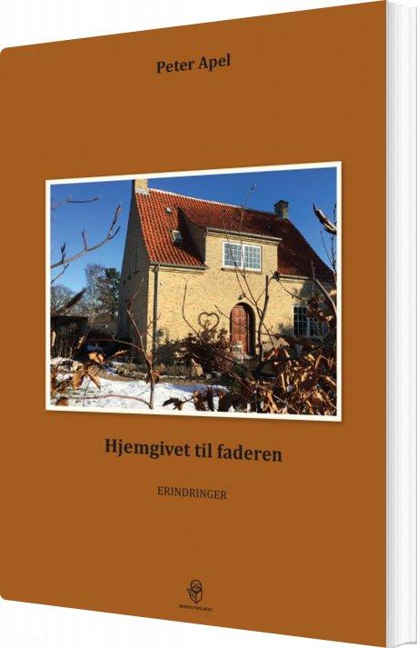Image of   Hjemgivet Til Faderen - Peter Apel - Bog