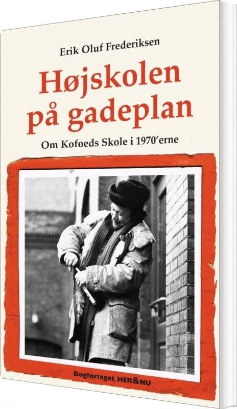 Image of   Højskolen På Gadeplan - Erik Oluf Frederiksen - Bog