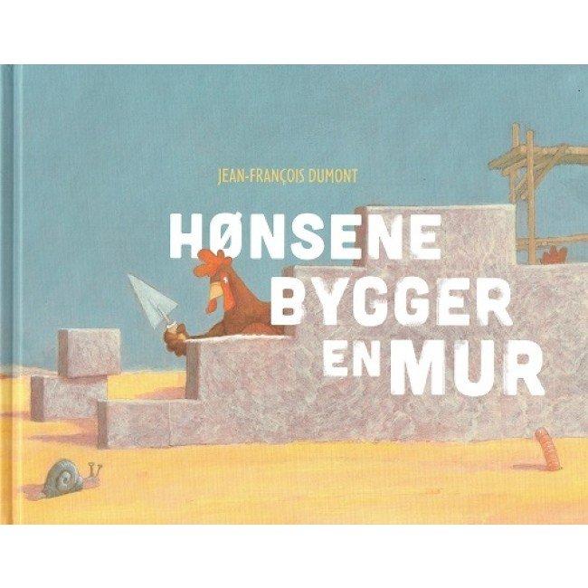 Hønsene Bygger En Mur - Jean-francois Dumont - Bog