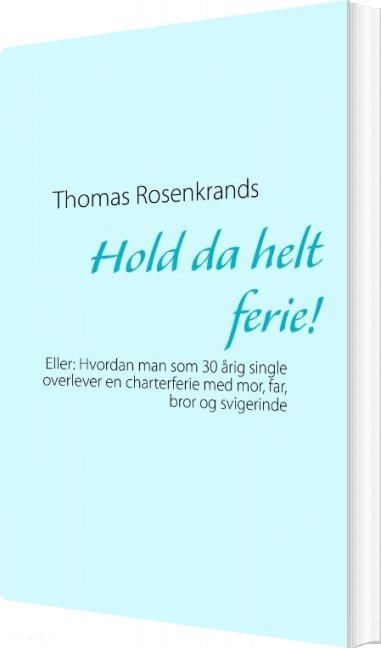 Image of   Hold Da Helt Ferie! - Thomas Rosenkrands - Bog