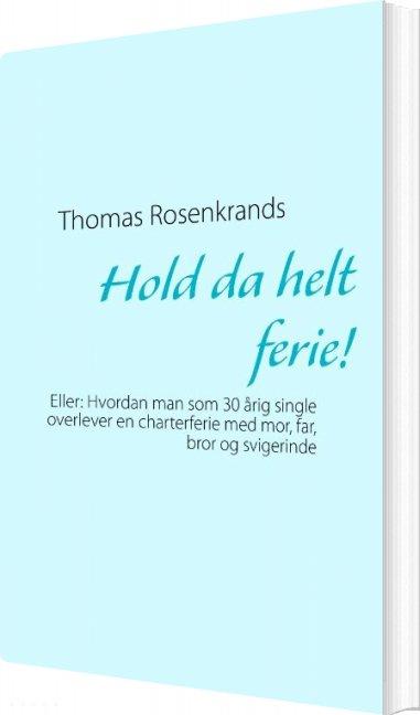 Image of   Hold Da Helt Ferie! - Thomas Rosenkrands - Bog