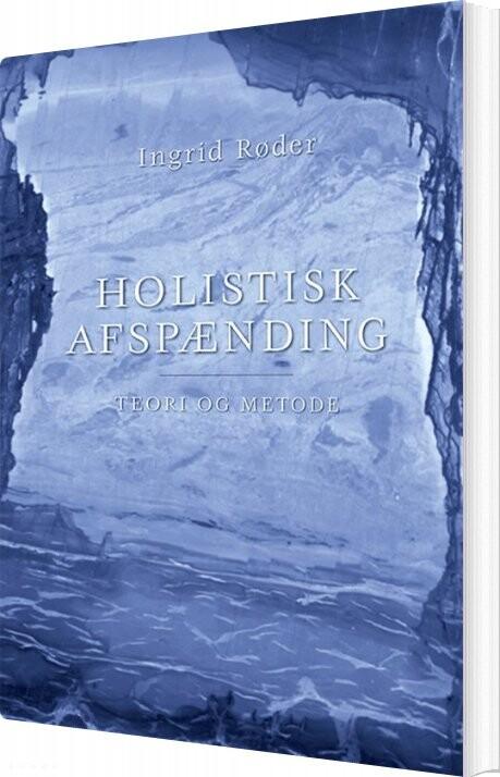 Image of   Holistisk Afspænding - Ingrid Røder - Bog