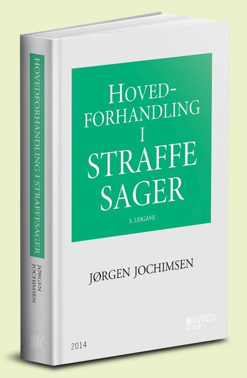 Hovedforhandling I Straffesager - Jørgen Jochimsen - Bog