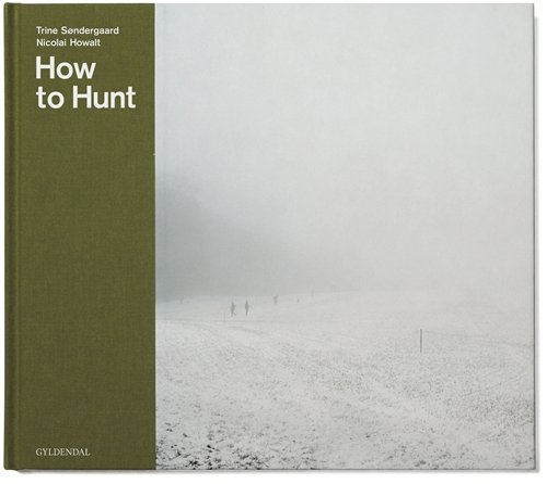 How To Hunt - Trine Søndergaard - Bog