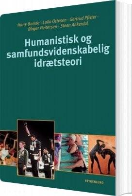 Billede af Humanistisk Og Samfundsvidenskabelig Idrætsteori - Hans Bonde - Bog