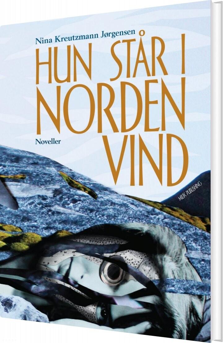 Hun Står I Nordenvind - Nina Kreutzmann Jørgensen - Bog