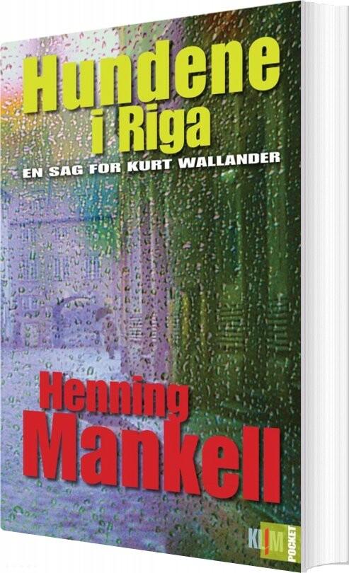 Image of   Hundene I Riga - Pocket Udgave - Henning Mankell - Bog
