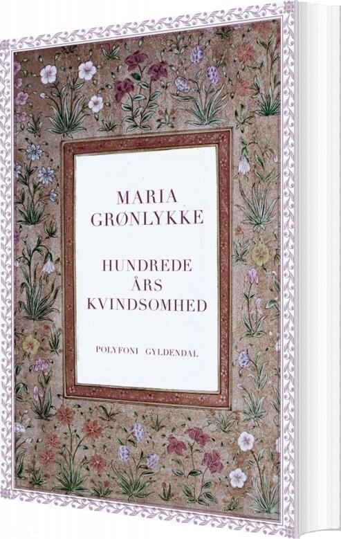Image of   Hundrede års Kvindsomhed - Maria Grønlykke - Bog