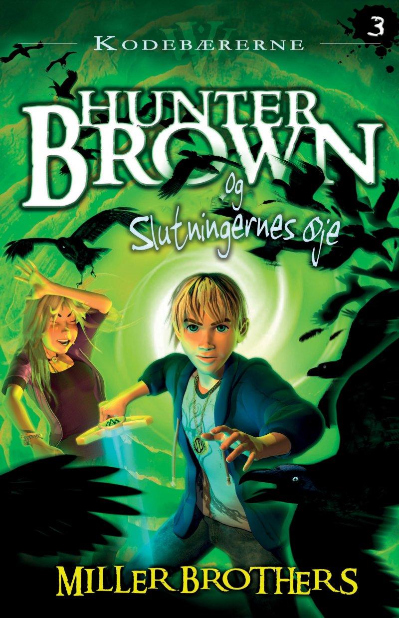 Hunter Brown Og Slutningernes øje - Allan Miller - Bog