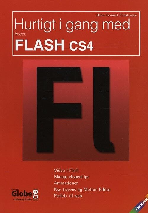 Image of   Hurtigt I Gang Med Flash Cs4 - Heine Lennart Christensen - Bog